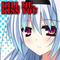 Kill me,Kiss you 応援中!