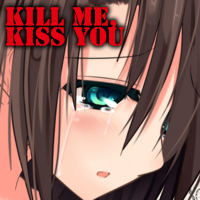 Kill me,Kiss you 応援中!